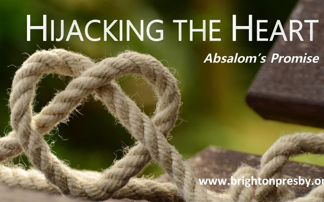 Hijacking the Heart: Absalom's Promise