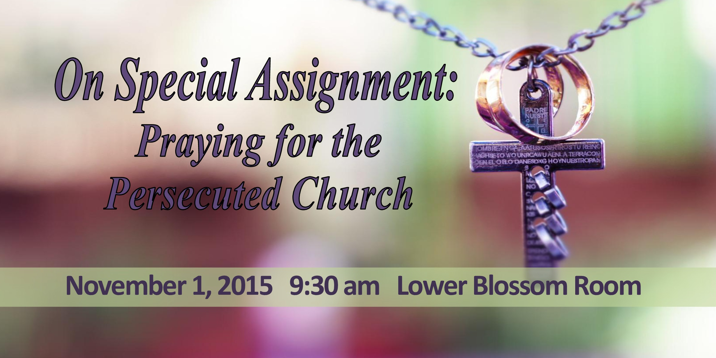 On Special Assignment: Praying for the Persecuted Church