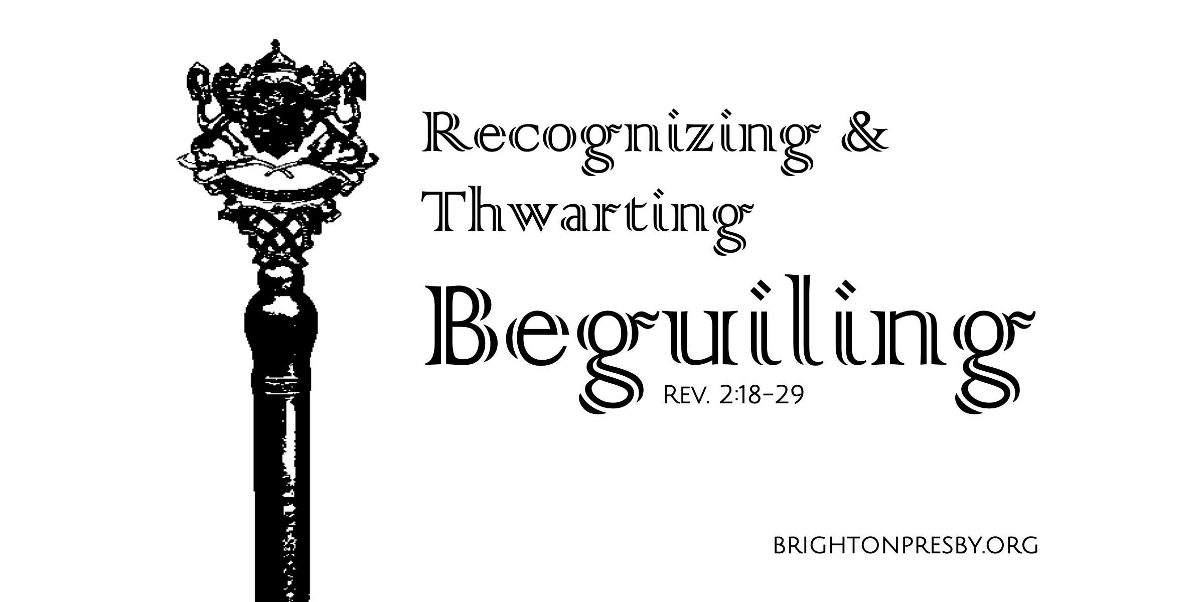 Recognizing and Thwarting Beguiling (Rev Series Part 6)