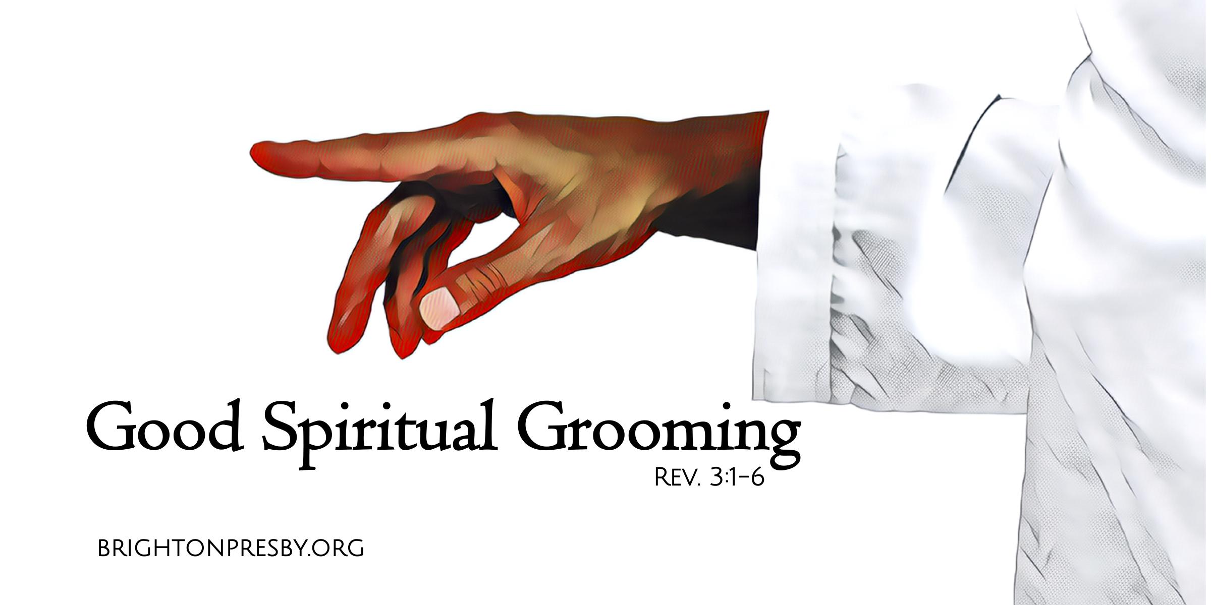 Good Spiritual Grooming (Revelation Series Part 7)