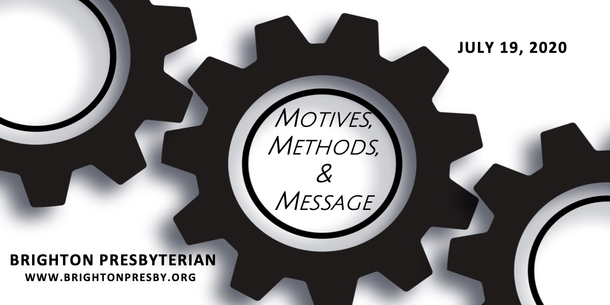 Motives, Methods, and Message (Part 2 of 1 Thessalonians Series)