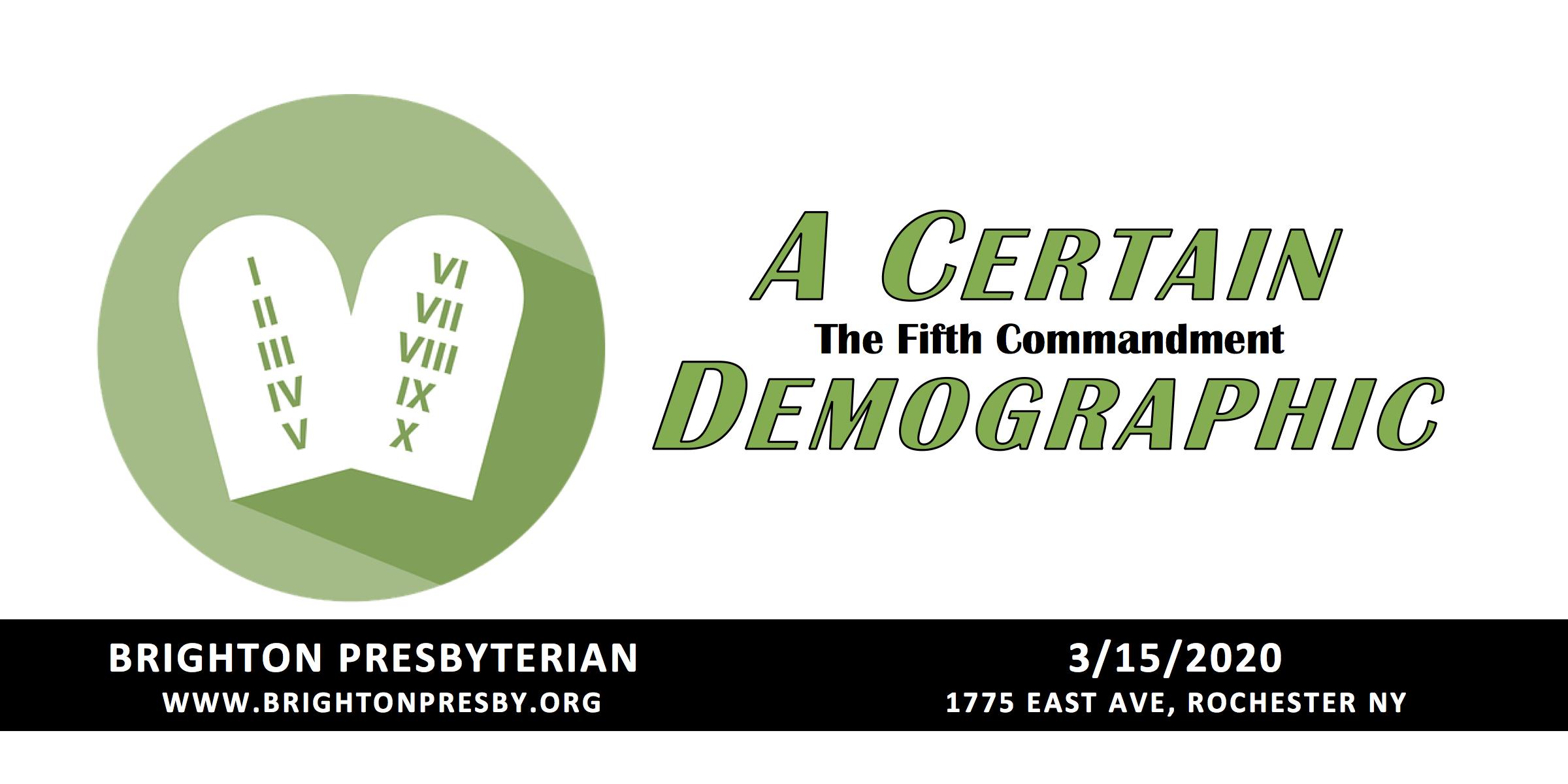A Certain Demographic: The Fifth Commandment Part I